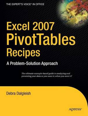 Excel 2007 PivotTables Recipes: A Problem-Solution Approach (Paperback)