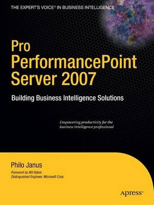 Pro PerformancePoint Server 2007: Building Business Intelligence Solutions (Paperback)