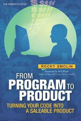From Program to Product: Turning Your Code into a Saleable Product (Paperback)