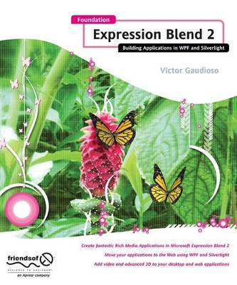Foundation Expression Blend 2: Building Applications in WPF and Silverlight (Paperback)
