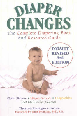 Diaper Changes: The Complete Diapering Book and Resource Guide (Paperback)
