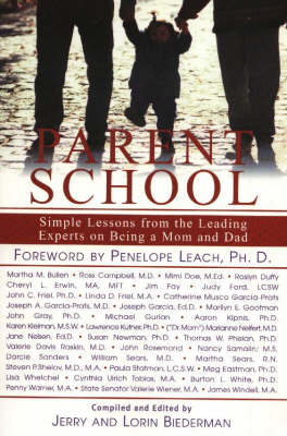Parent School: Simple Lessons from Leading Experts on Being a Mom and Dad (Paperback)