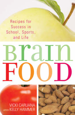 Brain Food: Recipes for Success for School, Sports, and Life (Paperback)