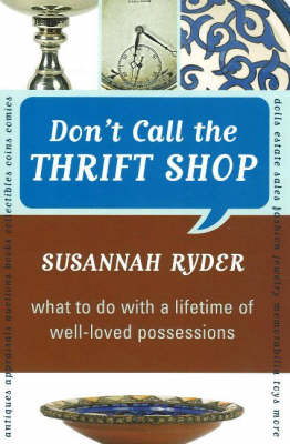 Don't Call the Thrift Shop: What to Do With a Lifetime of Well-Loved Possessions (Paperback)
