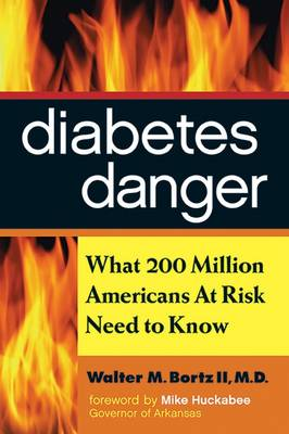 Diabetes Danger: What 200 Million Americans at Risk Need to Know (Paperback)
