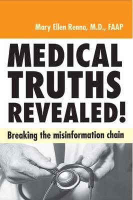 Medical Truths Revealed!: Breaking the Misinformation Chain (Paperback)