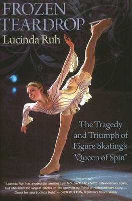 "Frozen Teardrop: The Tragedy & Triumph of Figure Skating's ""Queen of Spin"" (Paperback)"