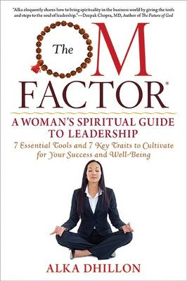 The OM Factor: A Womanas Spiritual Guide to Leadership (Paperback)