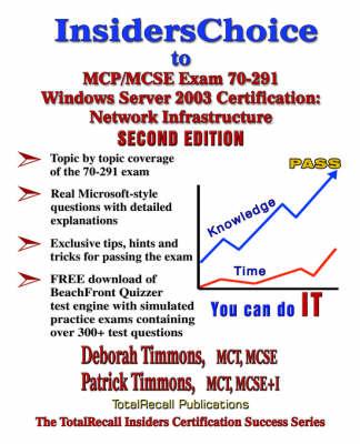 InsidersChoice to MCP/MCSE Exam 70-291 Windows Server 2003 Certification: Managing and Maintaining a Microsoft Windows Server 2003 Environment (Paperback)