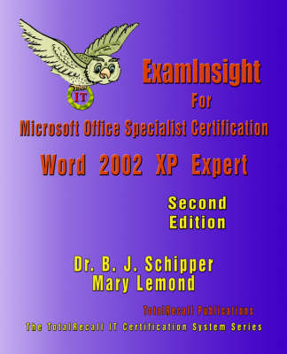 ExamInsight For Microsoft Office Specialist Certification by Dr BJ  Schipper, Mary Lemond | Waterstones