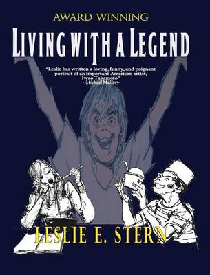Living with a Legend a Personal Look at Animation Legend Iwao Takamoto, Designer of Scooby-Doo (Hardback)