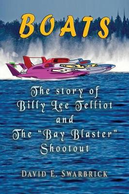 "Boats the Story of Billy Lee Telliot and the ""bay Blaster"" Shootout - Fast Boats (Tm) 1 (Paperback)"