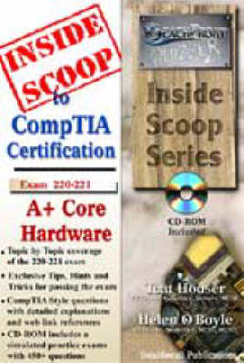 InsideScoop to CompTIA A+ Core Hardware Technology Exam 220-221 (with Cd-rom Exam) - InsideScoop S.