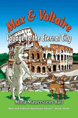 Max and Voltaire Voyage to the Eternal City (Paperback)