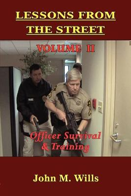 Lessons from the Street: Volume II Officer Survival & Training (Paperback)