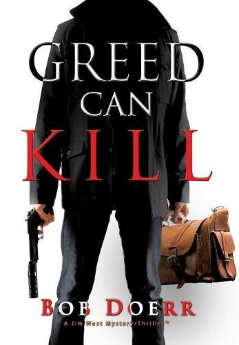 Greed Can Kill - Jim West Mystery/Thriller(tm) 7 (Hardback)