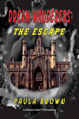 Dream Wanderers the Escape (Paperback)