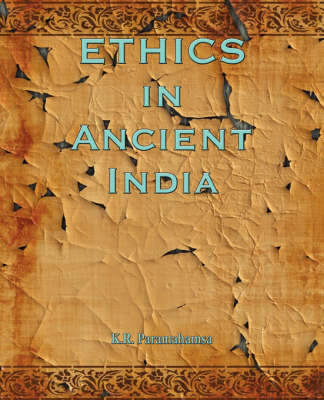 Ethics in Ancient India (Paperback)