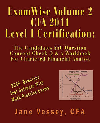 Examwise Volume 2 for 2011 Cfa Level I Certification the Candidates Question and Answer Workbook for Chartered Financial Analyst (with Download Testing Software) (Paperback)
