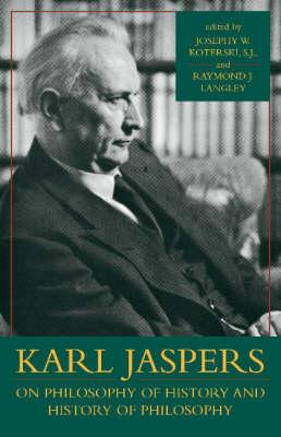 Karl Jaspers on Philosophy of History and History of Philosophy (Hardback)