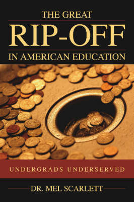 The Great Rip-Off In American Education (Paperback)