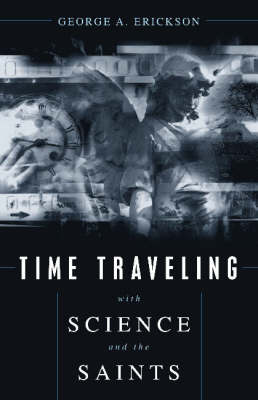 Time Traveling With Science And The Saints (Hardback)
