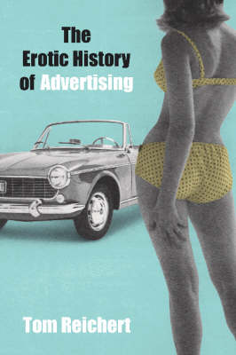 The Erotic History Of Advertising (Paperback)