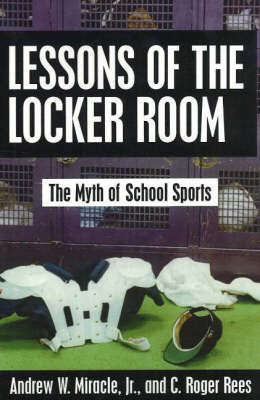 Lessons of the Locker Room: The Myth of School Sports (Paperback)
