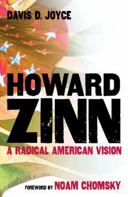 Howard Zinn: A Radical American Vision (Hardback)