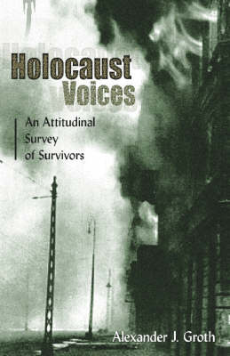 Holocaust Voices: An Attitudinal Survey of Survivors (Hardback)