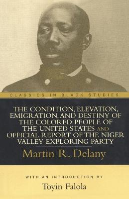 The Condition, Elevation, Emigration, and Destiny of the ColoredPeople of the United States (Paperback)
