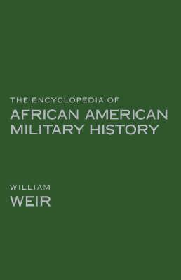The Encyclopedia Of African American Military History (Hardback)