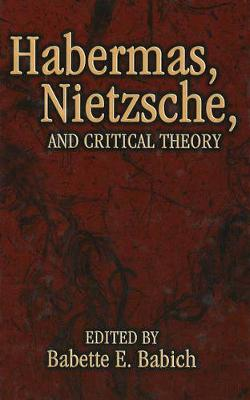 Habermas Nietzsche and Critical Theory (Hardback)