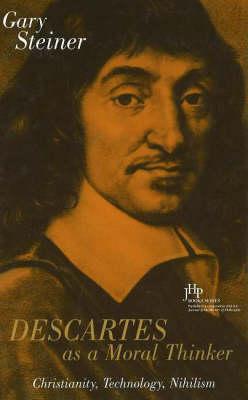 Descartes As A Moral Thinker (Hardback)