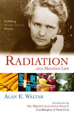 Radiation And Modern Life (Hardback)