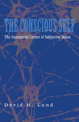 The Conscious Self (Hardback)