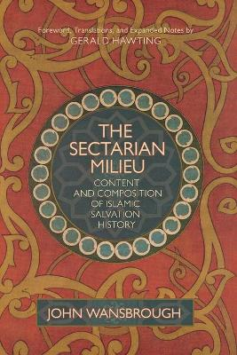 The Sectarian Milieu: Content And Composition of Islamic Salvation History (Hardback)