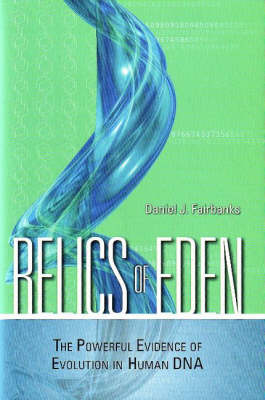 Relics of Eden: The Powerful Evidence of Evolution in Human DNA (Hardback)