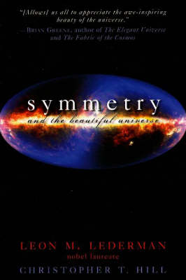 Symmetry And The Beautiful Universe (Paperback)
