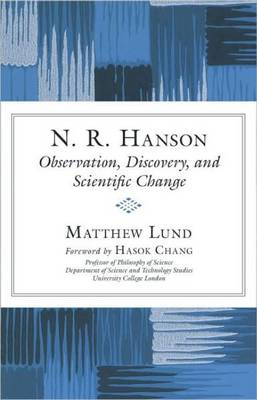N. R. Hanson: Observation, Discovery, and Scientific Change (Paperback)