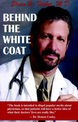 Behind the White Coat: Intimate Reflections on Being a Doctor in Today's World (Hardback)
