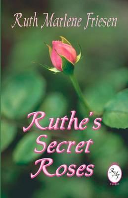 Ruthe's Secret Roses (Paperback)