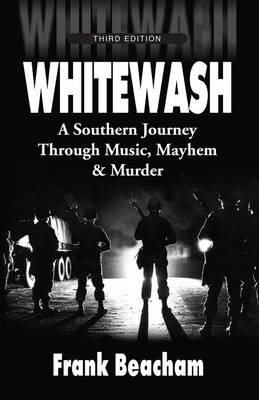 Whitewash: A Southern Journey Through Music, Mayhem and Murder (Paperback)
