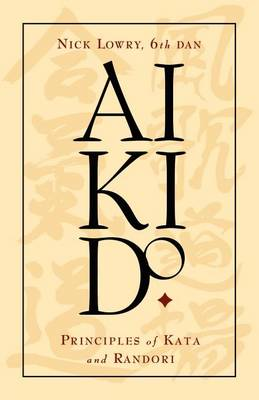Aikido: Principles of Kata and Randori (Paperback)