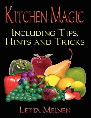 Kitchen Magic: Including Tips, Hints and Tricks (Paperback)