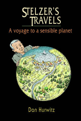 Stelzer's Travels: A Voyage to a Sensible Planet (Paperback)