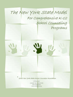 The New York State Model for Comprehensive K-12 School Counseling Programs (Paperback)