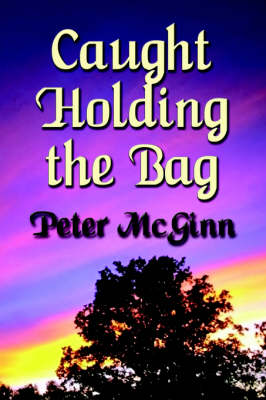 Caught Holding the Bag (Paperback)