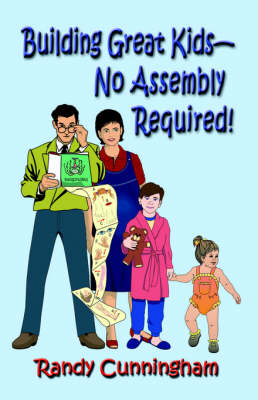 Building Great Kids-No Assembly Required! (Paperback)