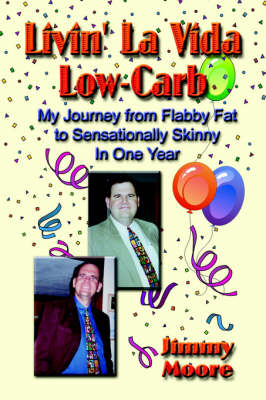Livin' La Vida Low-Carb: My Journey From Flabby Fat to Sensationally Skinny in One Year (Paperback)